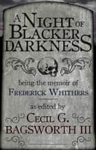 A Night of Blacker Darkness ebooks by Dan Wells