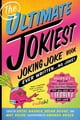 The Ultimate Jokiest Joking Joke Book Ever Written . . . No Joke! - The Hugest Pile of Jokes, Knock-Knocks, Puns, and Knee-Slappers That Will Keep You Laughing Out Loud eBook by Brian Boone,Kathi Wagner,May Roche,Amanda Brack