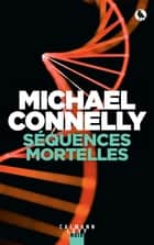 Séquences mortelles ebook by Michael Connelly