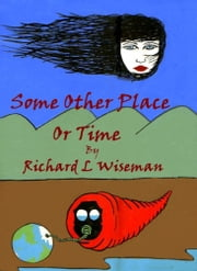 Some Other Place Or Time ebook by Richard L Wiseman