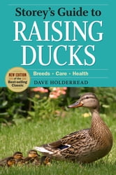 Storey's Guide to Raising Ducks, 2nd Edition - Breeds, Care, Health ebook by Dave Holderread