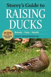 Storey's Guide to Raising Ducks, 2nd Edition ebook by Dave Holderread
