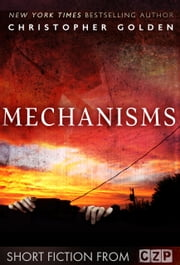 Mechanisms (with Mike Mignola) ebook by Christopher Golden