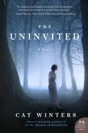 The Uninvited - A Novel ebook by Cat Winters