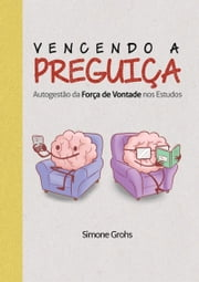 Vencendo A Preguiça ebook by Simone Grohs
