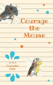 Courage the Mouse ebook by Cornelia Fick