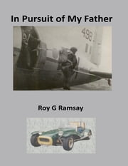 In Pursuit of My Father ebook by Roy G Ramsay