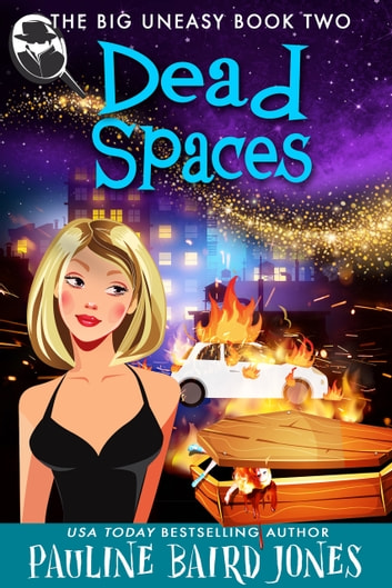 Dead Spaces - The Big Uneasy 2.0 ebook by Pauline Baird Jones