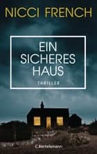 Ein sicheres Haus eBook by Nicci French, Elke vom Scheidt