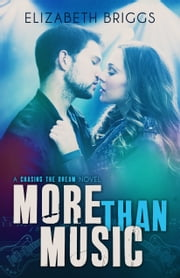More Than Music - Chasing The Dream, #1 ebook by Elizabeth Briggs