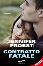 Contratto fatale ebook by Jennifer Probst