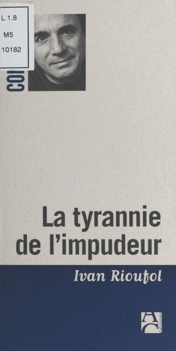 La Tyrannie de l'impudeur ebook by Ivan Rioufol