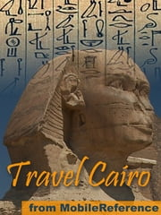 Travel Cairo, Egypt: Illustrated City Guide, Phrasebook, And Maps (Mobi Travel) ebook by MobileReference
