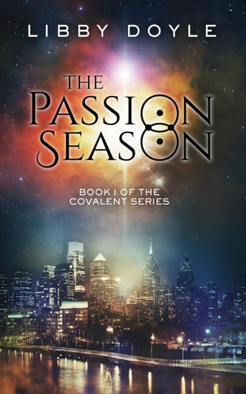 The Passion Season - Book I of the Covalent Series ebook by Libby Doyle