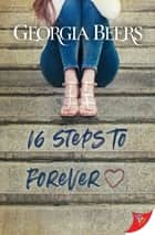 16 Steps to Forever ebook by Georgia Beers
