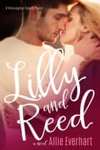 Lilly and Reed ebook by Allie Everhart