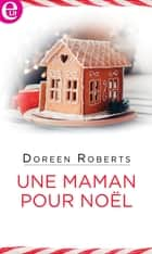 Une maman pour Noël ebook by Doreen Roberts