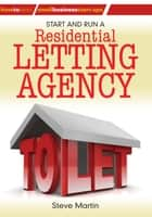Start and Run a Residential Letting Agency ebook by Steve Martin