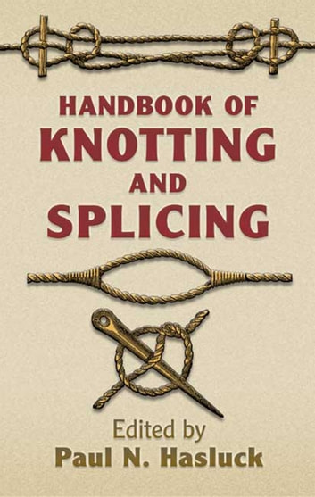 Handbook of knotting and splicing ebook by paul n hasluck handbook of knotting and splicing ebook by paul n hasluck fandeluxe Gallery
