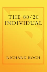 The 80/20 Individual - How to Build on the 20% of What You do Best ebook by Richard Koch