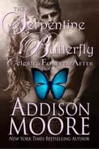 The Serpentine Butterfly ebook by Addison Moore