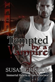 Tempted by a Vampire - Immortal Hearts of San Francisco, #1 ebook by Kobo.Web.Store.Products.Fields.ContributorFieldViewModel