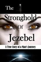 The Stronghold of Jezebel ebook by Bill Vincent