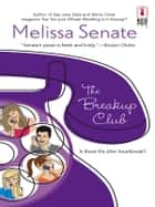 The Breakup Club ebook by Melissa Senate
