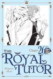 The Royal Tutor, Chapter 26 ebook by Higasa Akai