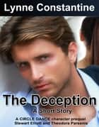 The Deception - Short Story ebook by Lynne Constantine