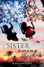 Sister Swing - A Classic from a popular novelist ebook by Shirley Lim