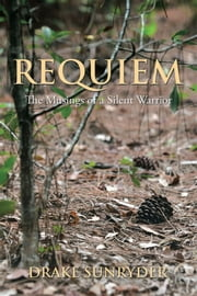 Requiem - The Musings of a Silent Warrior ebook by Drake Sunryder