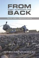 From Kabul to Baghdad and Back ebook by John R. Ballard,David W. Lamm,John K. Wood