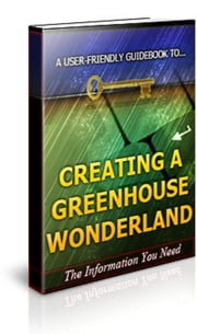 Creating a Greenhouse Wonderland ebook by Anonymous