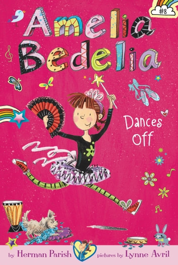 Amelia Bedelia Chapter Book #8: Amelia Bedelia Dances Off ebook by Herman Parish