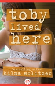 Toby Lived Here ebook by Hilma Wolitzer