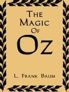 The Magic Of Oz ebook by L. Frank Baum