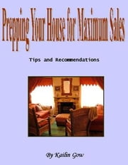 Prepping Your Home for Maximum Sales (Home Harmony Series) ebook by Gow, Kailin