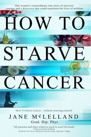 How to Starve Cancer ebook by Jane McLelland