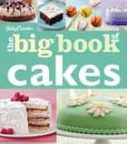 Betty Crocker The Big Book of Cakes ebook by Betty Crocker