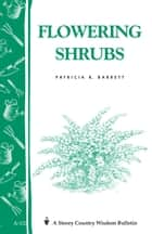 Flowering Shrubs - Storey's Country Wisdom Bulletin A-132 ebook by