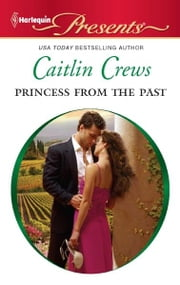 Princess From the Past ebook by Caitlin Crews