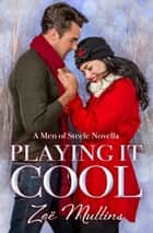 Playing It Cool ebook by Zoë  Mullins
