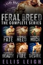 Feral Breed Motorcycle Club - The Complete Series ebook by Ellis Leigh