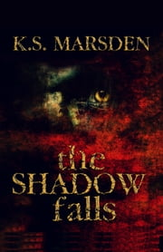 The Shadow Falls (Witch-Hunter #3) ebook by K.S. Marsden