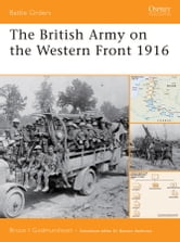 The British Army on the Western Front 1916 ebook by Bruce Gudmundsson
