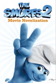 The Smurfs 2 Movie Novelization ebook by Stacia Deutsch