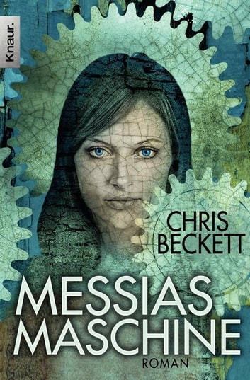 Messias-Maschine - Roman ebook by Chris Beckett