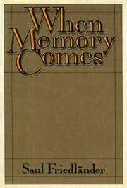 When Memory Comes ebook by Saul Friedlander,Helen R. Lane