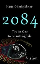 2084 - Two in One - German/English ebook by Hans Oberleithner